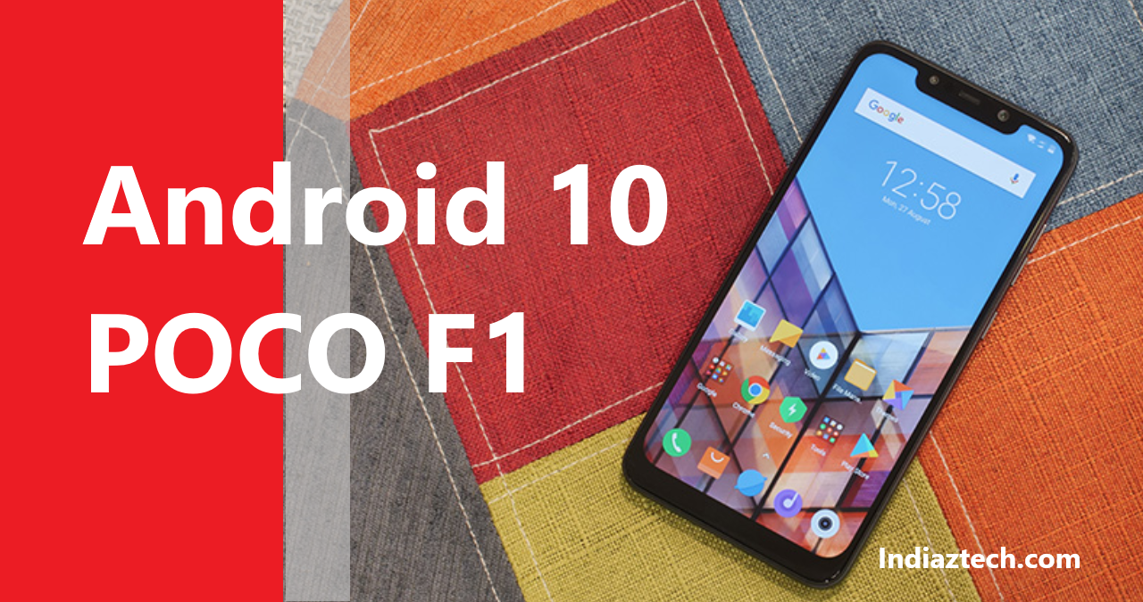 Android 10 Reaches Poco F1 Phone