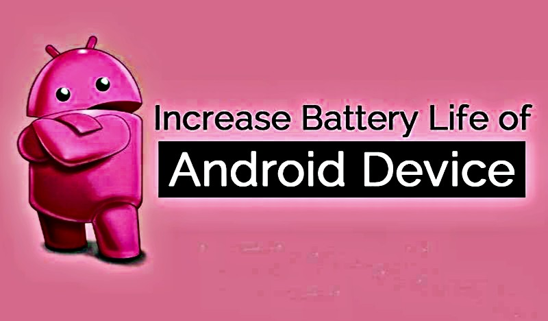 20 Effective Tips to Increase Battery Life of Android Phones