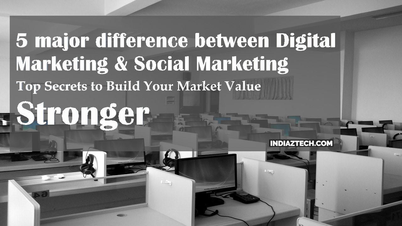 Difference Between Digital Marketing and Social Media
