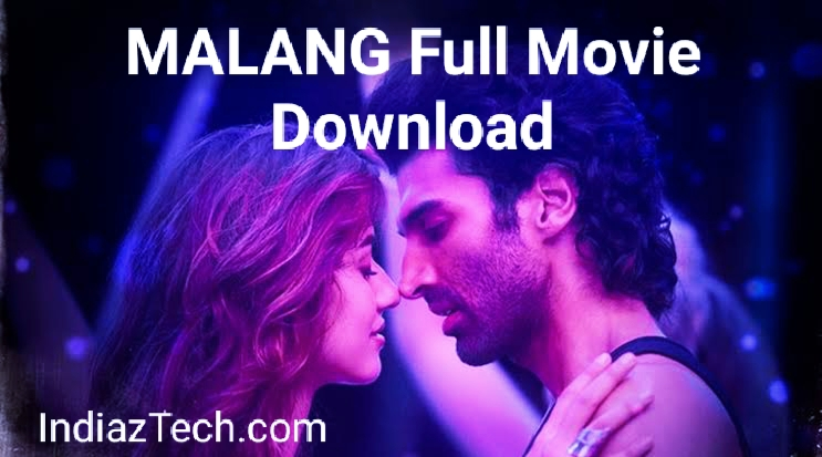 Malang Full Movie Download Hd Indiaztech Com