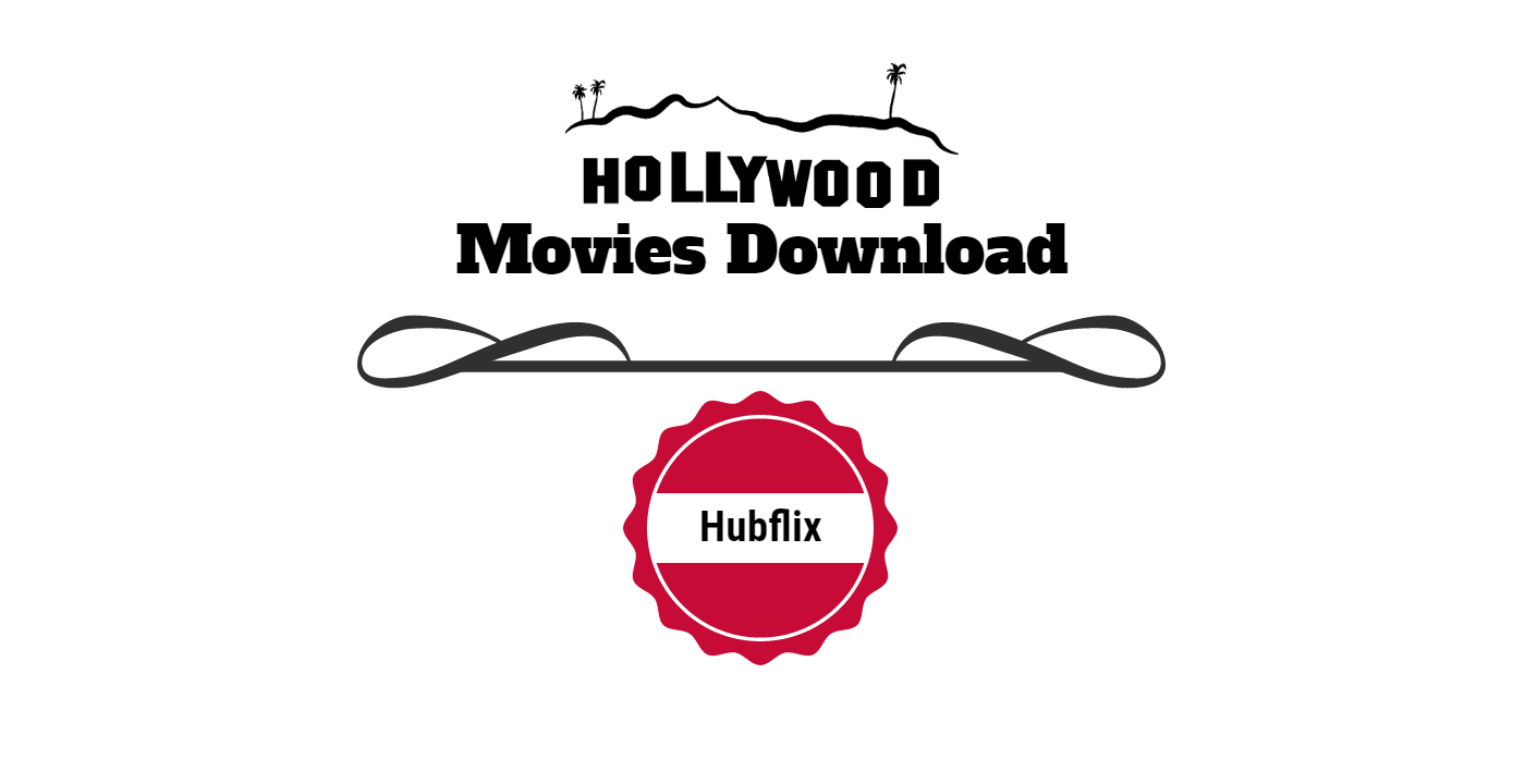 Hubflix hollywood hd movie download